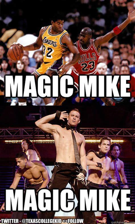 Magic Mike Meme - magic mike magic mike twitter texascollegekid
