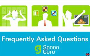 Frequently Asked Questions - Spoon Guru