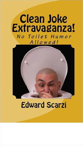 Toilet Joke Book by World S Greatest Clean Jokes Volume Ii No Toilet Humor