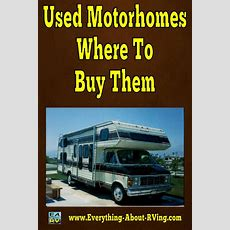 Used Motorhomes  Where To Buy Them