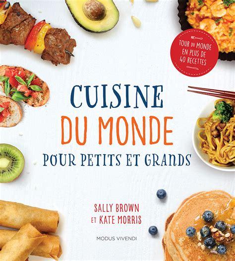 arte cuisine du monde cuisine du monde pour petits et grands