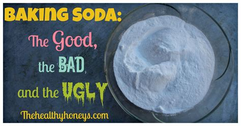 what is baking soda baking soda the good the bad and the ugly the healthy