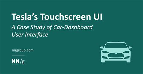 teslas touchscreen ui  case study  car dashboard user