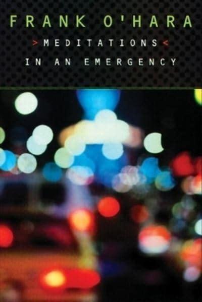 Meditations in an Emergency : Frank O'Hara : 9780802134523 ...