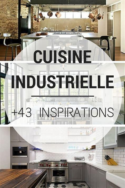cuisine type industrielle cuisine industrielle 43 inspirations pour un style