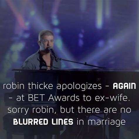 Robin Thicke Meme - robin thicke apologizes again at bet awards to ex wife sorry robin but there are no blurred