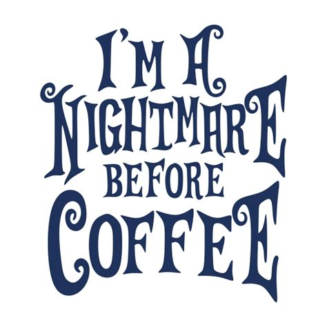 Nightmare Before Coffee Cuttable Design