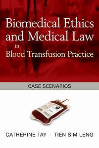 Biomedical Ethics And Medical Law In Blood Transfusion Practice  Out Of Stock