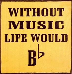 Without Music L... Hilarious Music Quotes