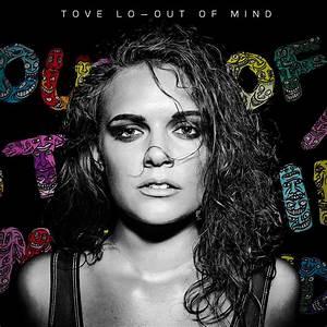 Kumpulan Lirik Lagu: Out Of Mind Lyrics - Tove Lo