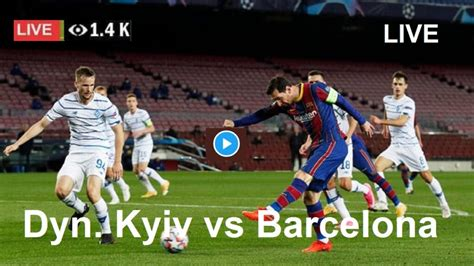 Live UEFA Football | Dyn. Kyiv vs Barcelona (DYN v BAR ...