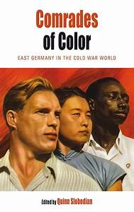 Cultural Geography Berghahn Books Comrades Of Color East Germany In The