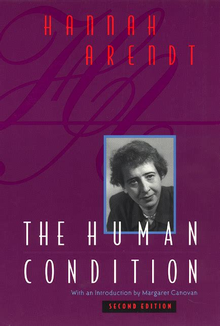 the human condition second edition 9780226025988 arendt and margaret canovan