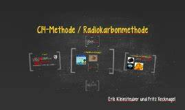 C14 Methode Rechnung : c14 methode radiokarbonmethode by fritz recknagel on prezi ~ Themetempest.com Abrechnung