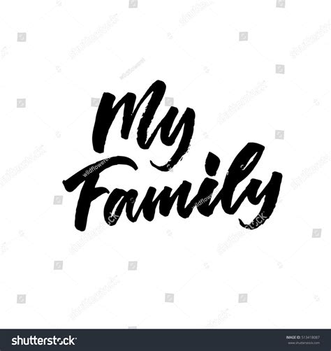 My Family Hand Drawn Quote Your Stock Vector 513418087