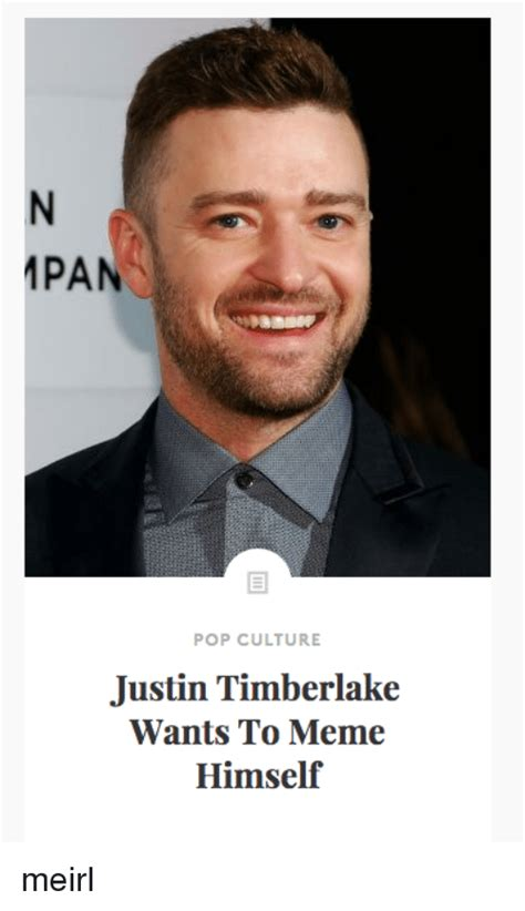 Justin Timberlake Meme - apan pop culture justin timberlake wants to meme himself meirl justin timberlake meme on sizzle