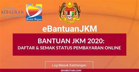 Update 38 link daftar online blt umkm kabupaten/kota 27 oktober 2020. Bantuan JKM 2020: Daftar & Semak Status Pembayaran Online