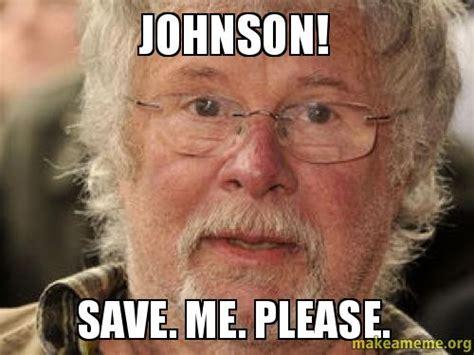 Save Me Meme - save me meme 28 images meme creator happy birthday mandy save me some cake meme creator me