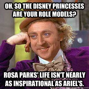 Rosa Parks Meme - oh so the disney princesses are your role models rosa parks life isn t nearly as