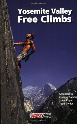 Yosemite Valley Free Climbs Review Basicrockclimbing