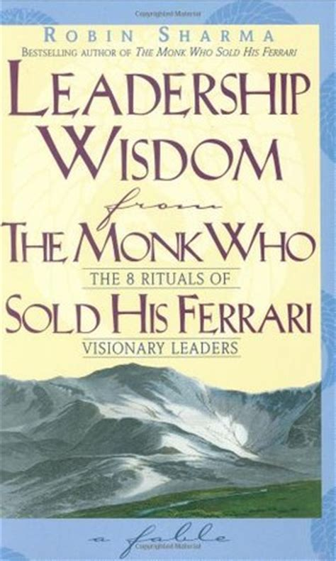 Robin sharma is one of the world's top leadership experts—right up there with jack welch the book is packed with big ideas and i'll only be able to profile a handful of my favorites, so, if it's resonating with you, i highly recommend you pick. Leadership wisdom from the monk who sold his ferrari pdf ...