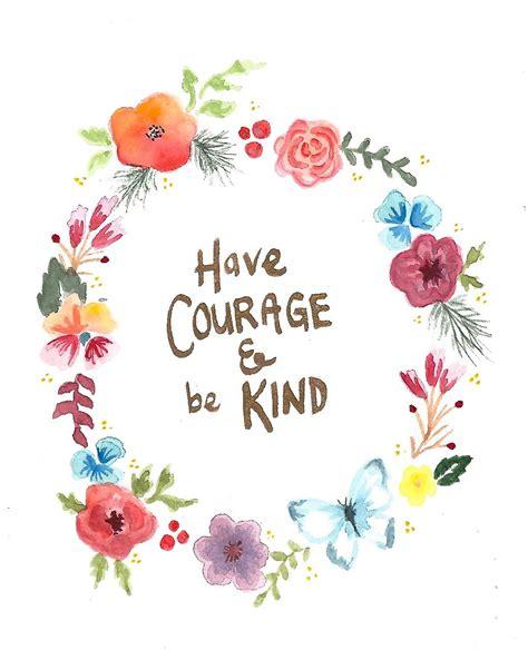 courage   kind wall art print  inkstainsandoilpaint inspirational bible quotes