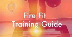 Fire Fit Training Guide