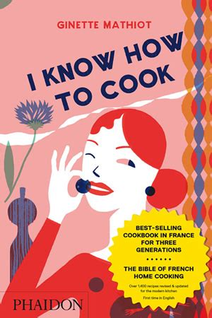 ginette mathiot je sais cuisiner i how to cook food cookery phaidon store