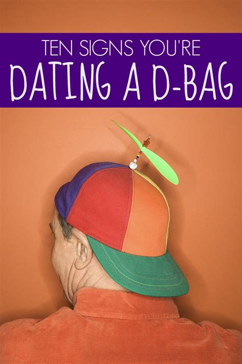 10 Signs You're Dating A Dbag