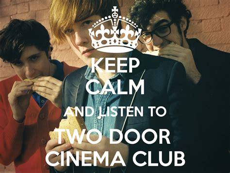 keep calm and listen to two door cinema club poster manka keep calm o matic