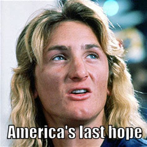 Spicoli Meme - thinking so hard on her soft eyes and me by jeff buckley like success
