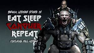 """WWE: """"Eat Sleep Conquer Repeat"""" Brock Lesnar Video Game ..."""