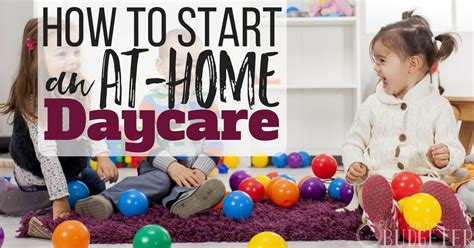 how to start an at home daycare a step by step guide 792 | How to Start an At Home Daycare 1