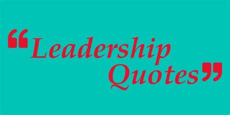 leadership quotes  servant leaders modern servant leader