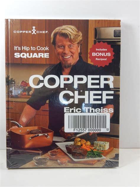 copper chef  hip  cook square eric theiss cookbook sealed chef cookbook copper chef