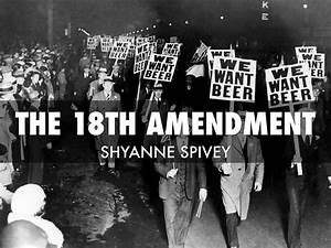 18th Amendment by Shyanne Spivey