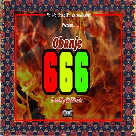 How to join 666 in ghana. Obanje - 666 (Produced. by Sickbeatz) - Trotromusic Trotromusic