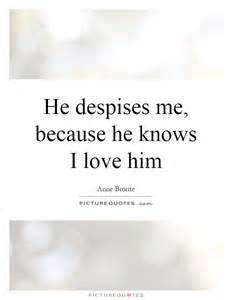 He Knows I Love Him Quotes