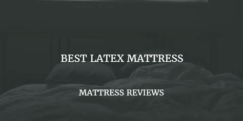 The Best Latex Mattress Review 2017