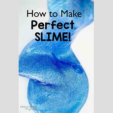 How To Make Perfect Slime  Preschool Inspirations