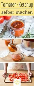 Ketchup Selber Machen : 25 b sta tomaten einkochen id erna p pinterest tomatenso e einkochen tomaten haltbar machen ~ Orissabook.com Haus und Dekorationen