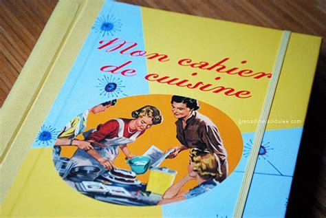 mon joli cahier de cuisine au look r 233 tro louise grenadine lifestyle 224 lyon