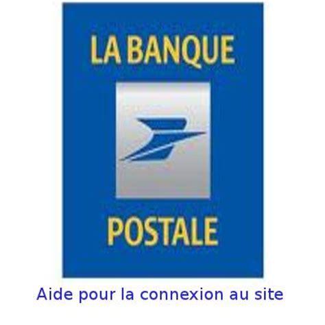 la banque postale si鑒e aide pour la connexion au site la banque postale
