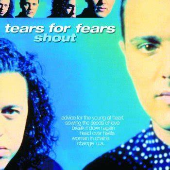 testo shout shout traduzione tears for fears mtv testi e canzoni