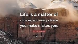 John C. Maxwell... Matter Of Life Quotes