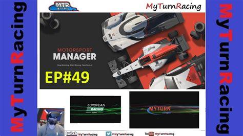 MotorSport Manager Season 3 EP49 European Single Seater - YouTube