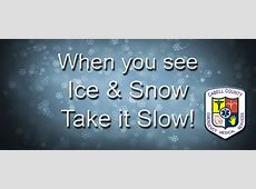 When you see Ice & Snow Take it slow! Cabell County