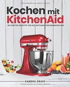 Kitchen Aid Kochbuch : kitchenaid kochbuch im vergleich von allem etwas hier vergleichen und kr ftig sparen ~ Eleganceandgraceweddings.com Haus und Dekorationen