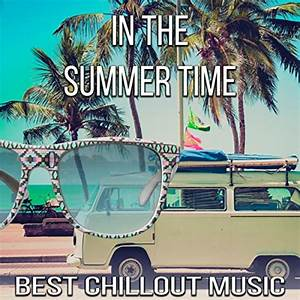 In the Summer Time - Best Chillout Lounge Music ...