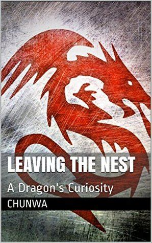 leaving  nest  dragons curiosity  chunwa